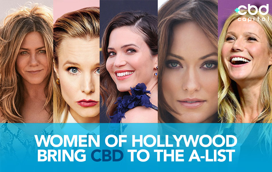 Women of Hollywood Bring CBD to the A-List