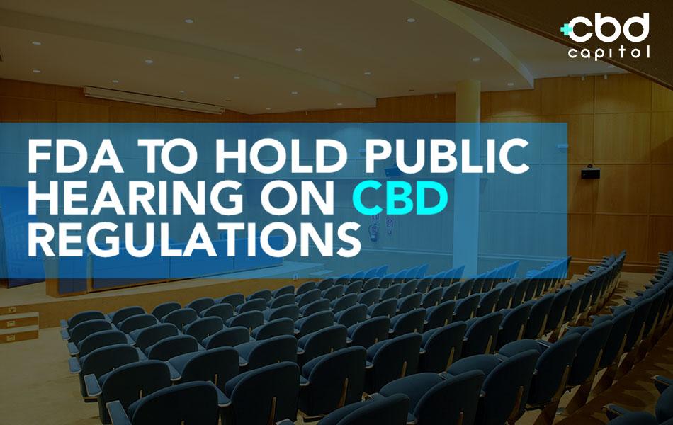 CBD Now | FDA To Hold Public Hearing On CBD Regulations