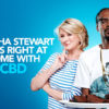 Martha Stewart Feels Right At Home With CBD