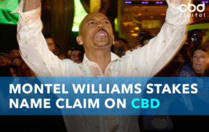 CBD Now | Montel Williams Stakes name Claim On CBD