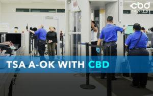 CBD Now | TSA A-OK With CBD