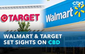 CBD Now | Walmart & Target Set Sights On CBD