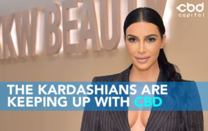 CBD Now | The Kardashians Are Keeping Up With CBD