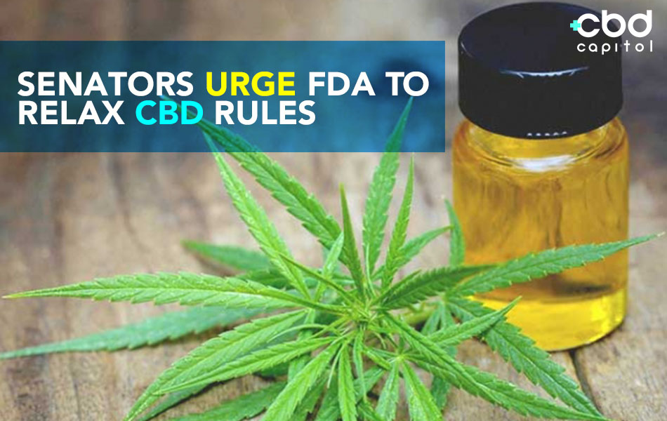 CBD Now |Senators Urge FDA To Relax CBD Rules